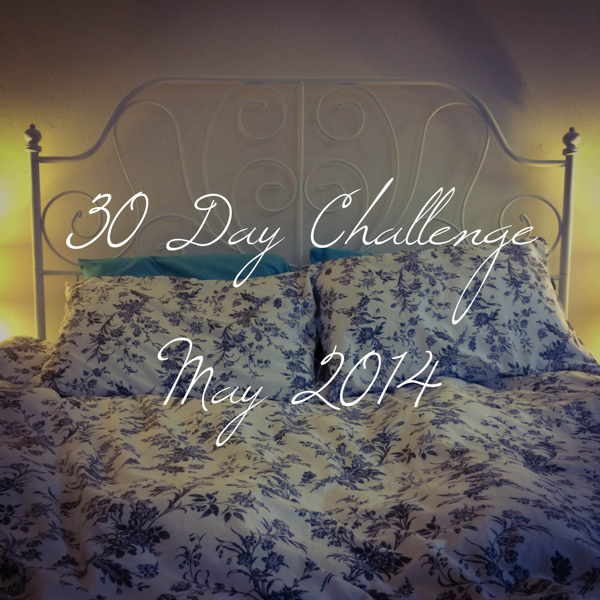 30 Day Challenge May