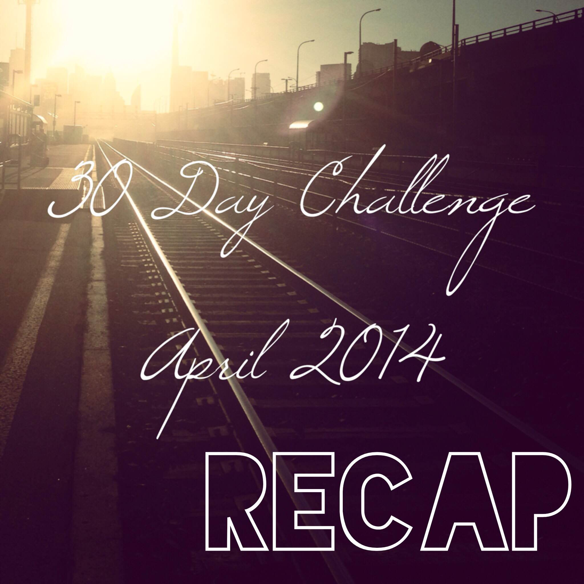 30 Day Challenge April Recap