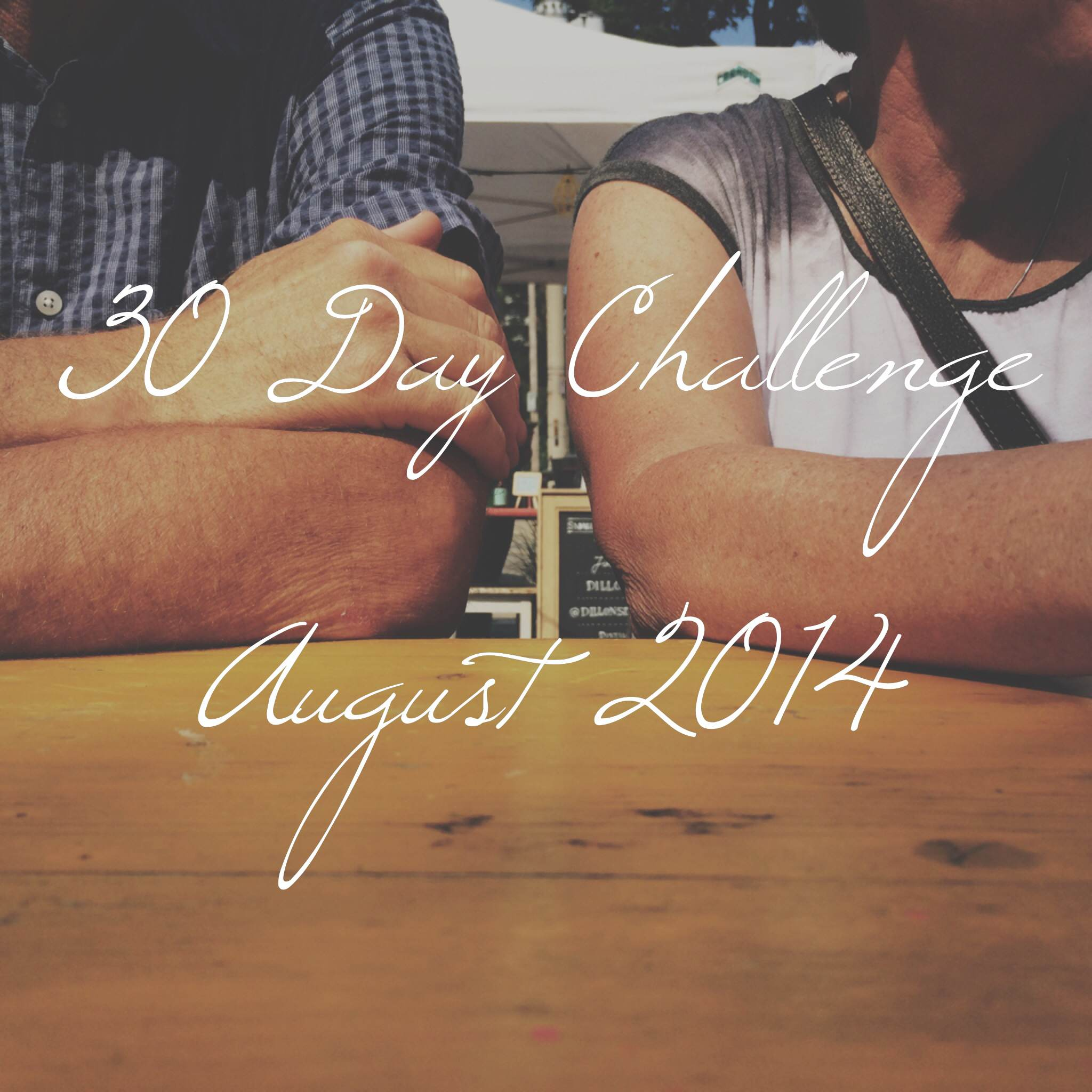 30 Day Challenge August
